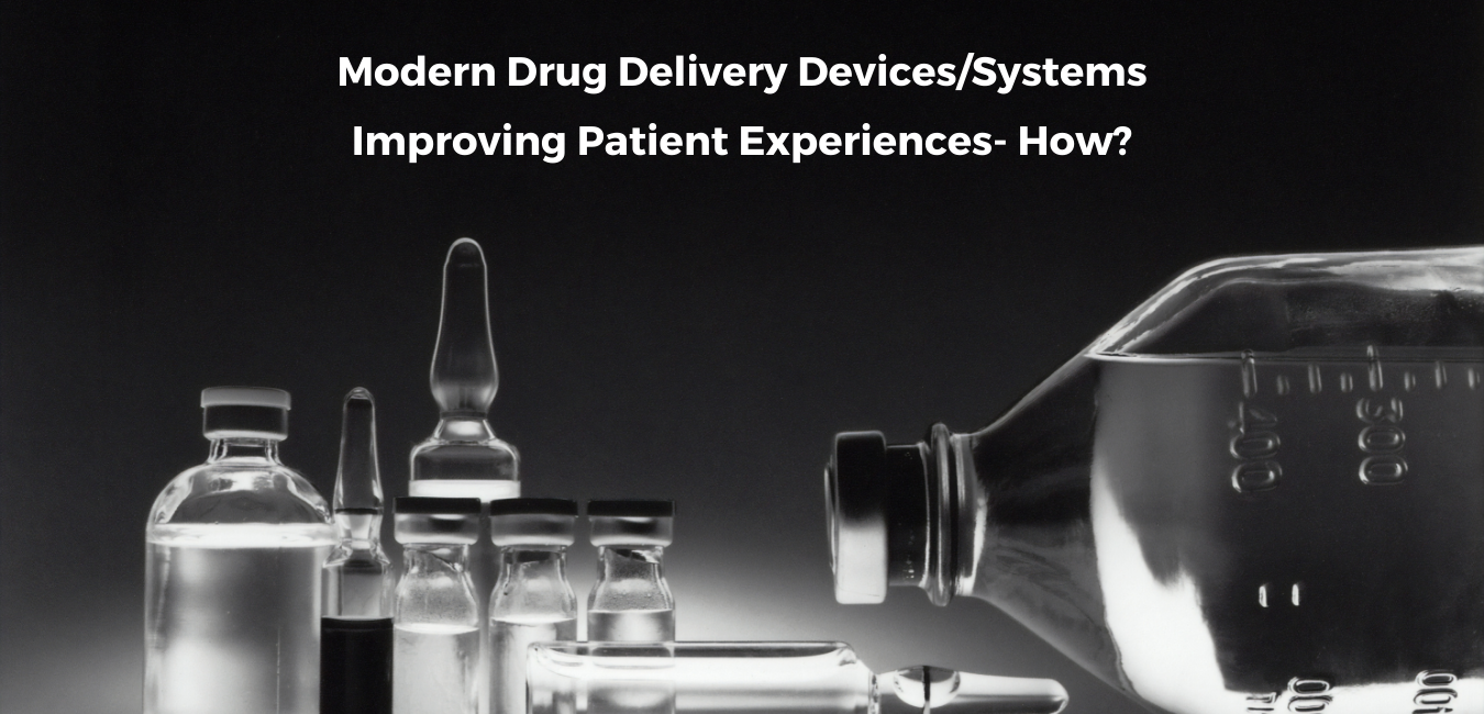 Modern Drug Delivery Devices Improving Patient Experiences
