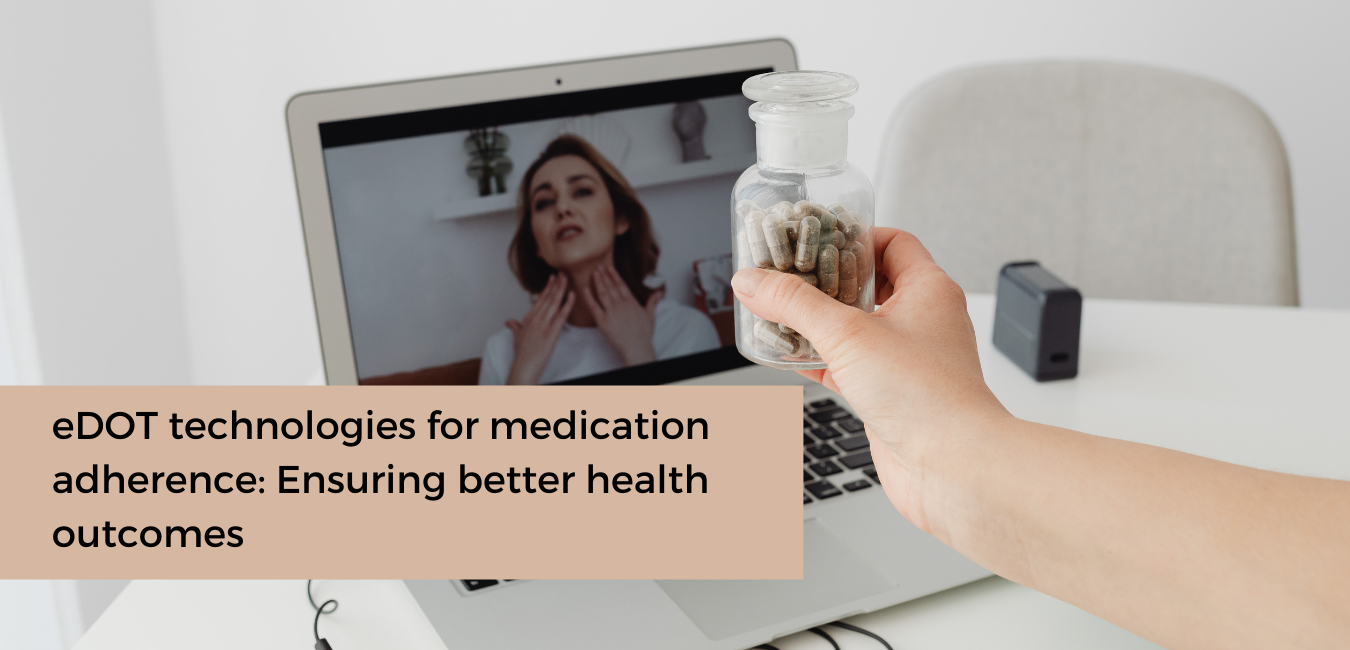 eDOT technologies for medication adherence ensuring better health outcomes